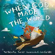 Cover-Bild zu When God Made the World (eBook) von Turner, Matthew Paul