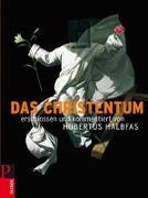 Cover-Bild zu Das Christentum von Halbfas, Hubertus (Hrsg.)