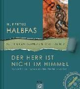 Cover-Bild zu Der Herr ist nicht im Himmel von Halbfas, Hubertus