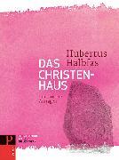 Cover-Bild zu Literatur und Religion 01. Das Christenhaus von Halbfas, Hubertus