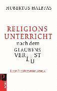 Cover-Bild zu Religionsunterricht nach dem Glaubensverlust (eBook) von Halbfas, Hubertus