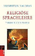 Cover-Bild zu Religiöse Sprachlehre (eBook) von Halbfas, Hubertus