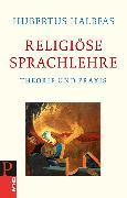 Cover-Bild zu Religiöse Sprachlehre von Halbfas, Hubertus