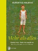 Cover-Bild zu Mehr als alles von Halbfas, Hubertus