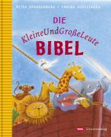 Cover-Bild zu Die KleineUndGrosseLeuteBibel von Spangenberg, Peter