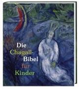 Cover-Bild zu Die Chagall-Bibel für Kinder von Moos, Beatrix
