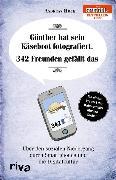 Cover-Bild zu Günther hat sein Käsebrot fotografiert. 342 Freunden gefällt das (eBook) von Hock, Andreas