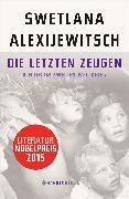 Cover-Bild zu Die letzten Zeugen von Alexijewitsch, Swetlana