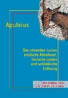 Cover-Bild zu Des reisenden Lucius erotische Abenteuer, tierische Leiden und schließliche Erlösung (eBook) von Apuleius, Lucius
