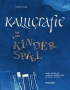 Cover-Bild zu Kalligrafie ist ein Kinderspiel von Dzengel, Claudia