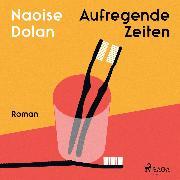 Cover-Bild zu Aufregende Zeiten (Audio Download)