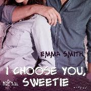 Cover-Bild zu I choose you, Sweetie (Audio Download)
