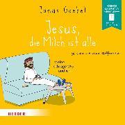 Cover-Bild zu Jesus, die Milch ist alle - Meine schräge WG und ich (ungekürzt) (Audio Download)