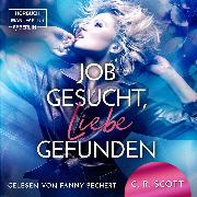 Cover-Bild zu Job gesucht, Liebe gefunden (ungekürzt) (Audio Download)