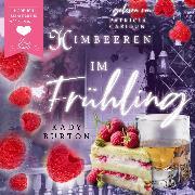Cover-Bild zu Himbeeren im Frühling - Fruchtsalat im Jahreswandel, (ungekürzt) (Audio Download)