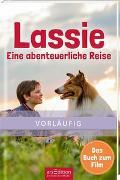 Cover-Bild zu Stichler, Mark (Bearb.): Lassie - Eine abenteuerliche Reise. Das Buch zum Film