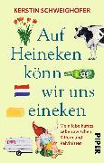 Cover-Bild zu Auf Heineken könn wir uns eineken von Schweighöfer, Kerstin