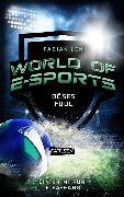 Cover-Bild zu Lenk, Fabian: World of E-Sports: Böses Foul (eBook)