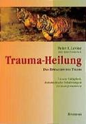 Cover-Bild zu Levine, Peter A.: Trauma-Heilung