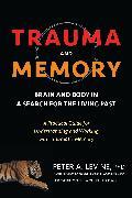 Cover-Bild zu Levine, Peter A.: Trauma and Memory