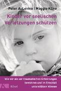 Cover-Bild zu Levine, Peter A.: Kinder vor seelischen Verletzungen schützen