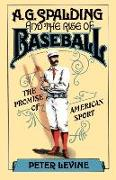 Cover-Bild zu Levine, Peter: A. G. Spalding and the Rise of Baseball