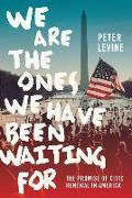 Cover-Bild zu Levine, Peter: We are the Ones We Have Been Waiting for