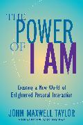 Cover-Bild zu Taylor, John Maxwell: The Power of I Am