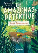 Cover-Bild zu Michaelis, Antonia: Die Amazonas-Detektive (Band 2) - Tatort Naturreservat