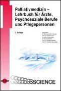 Cover-Bild zu Palliativmedizin - Lehrbuch für Ärzte, Psychosoziale Berufe und Pflegepersonen von Werni-Kourik, Michaela