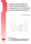 Cover-Bild zu Angeborene Störung des Kohlenhydratstoffwechsels - Glykogenosen und Defekte des Monosaccharidstoffwechsels von Mönch, Eberhard
