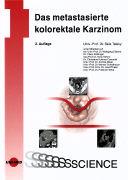 Cover-Bild zu Das metastasierte kolorektale Karzinom von Teleky, Béla (Hrsg.)