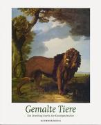 Cover-Bild zu Gemalte Tiere von Schirmer, Lothar (Hrsg.)