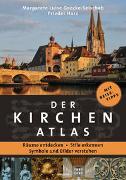 Cover-Bild zu Der Kirchenatlas - Räume entdecken, Stile erkennen, Symbole und Bilder verstehen von Goecke-Seischab, Margarete Luise
