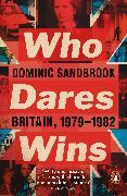 Cover-Bild zu Sandbrook, Dominic: Who Dares Wins