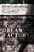 Cover-Bild zu Sandbrook, Dominic: The Great British Dream Factory