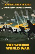 Cover-Bild zu Sandbrook, Dominic: Adventures in Time: The Second World War