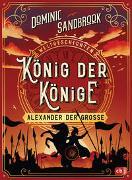 Cover-Bild zu Sandbrook, Dominic: Weltgeschichte(n) - König der Könige: Alexander der Große