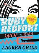 Cover-Bild zu Child, Lauren: Ruby Redfort 3. Catch Your Death
