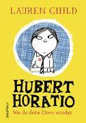 Cover-Bild zu Child, Lauren: Hubert Horatio - Wie du deine Eltern erziehst