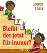 Cover-Bild zu Child, Lauren: Bleibt der jetzt für immer?