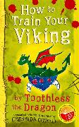 Cover-Bild zu Cowell, Cressida: How To Train Your Viking by Toothless the Dragon