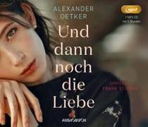 Cover-Bild zu Und dann noch die Liebe von Oetker, Alexander