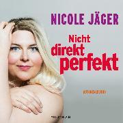 Cover-Bild zu Nicht direkt perfekt (Audio Download) von Jäger, Nicole
