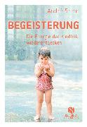 Cover-Bild zu Stern, André: Begeisterung (eBook)