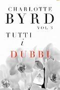 Cover-Bild zu Tutti I Dubbi (Tutte Le Bugie, #3) (eBook) von Byrd, Charlotte