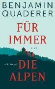 Cover-Bild zu Für immer die Alpen von Quaderer, Benjamin