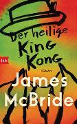 Cover-Bild zu McBride, James: Der heilige King Kong