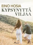 Cover-Bild zu Kypsynytta viljaa (eBook)