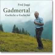 Cover-Bild zu Gadmertal von Jaggi, Fred (Erz.)